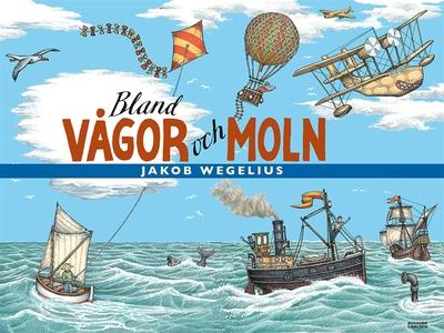 Bland vågor och moln (e-bok) av Jakob Wegelius