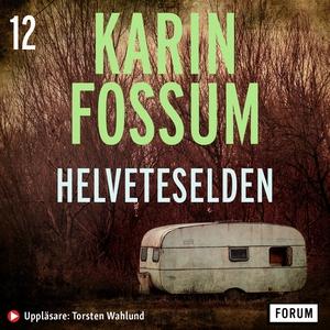 Helveteselden (ljudbok) av Karin Fossum
