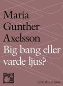 Big bang eller varde ljus? : Skapelsemyten som pseudovetenskap