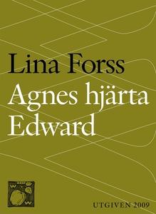 Agnes hjärta Edward (e-bok) av Lina Forss