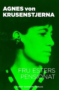 Fru Esters pensionat (e-bok) av Agnes von, Agne