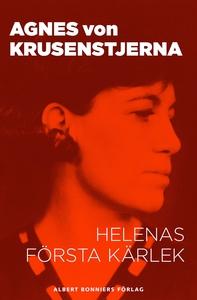 Helenas första kärlek (e-bok) av Agnes von, Agn