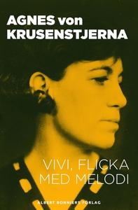 Vivi, flicka med melodi (e-bok) av Agnes von, A