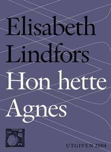 Hon hette Agnes (e-bok) av Elisabeth Lindfors