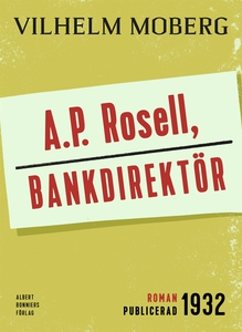 A.P. Rosell, bankdirektör (e-bok) av Vilhelm Mo