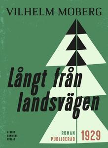 Långt från landsvägen (e-bok) av Vilhelm Moberg