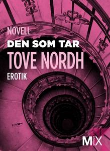 Den som tar (e-bok) av Tove Nordh