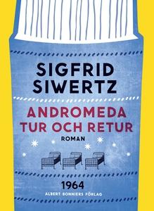 Andromeda tur och retur (e-bok) av Sigfrid Siwe