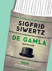 De gamla : Noveller (e-bok) av Sigfrid Siwertz