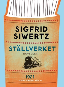 Ställverket : Noveller (e-bok) av Sigfrid Siwer