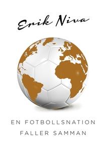 En fotbollsnation faller samman (e-bok) av Erik