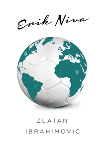 Zlatan Ibrahimovic (e-bok) av Erik Niva