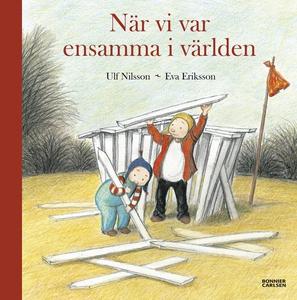 När vi var ensamma i världen (e-bok) av Ulf Nil