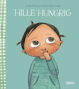 Hille hungrig (e-bok) av Maria Nilsson Thore, M