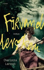 Förvandlerskan (e-bok) av Charlotta Larsson