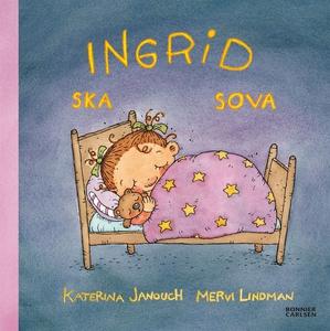 Ingrid ska sova (e-bok) av Katerina Janouch