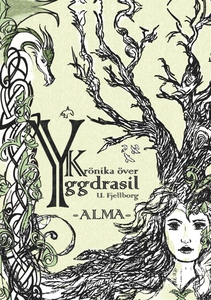 Krönika över Yggdrasil, Alma (e-bok) av Ulrika