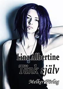 Tänk själv (e-bok) av Lina Albertine