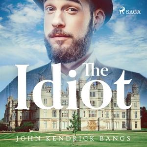 The Idiot (ljudbok) av John Kendrick Bangs
