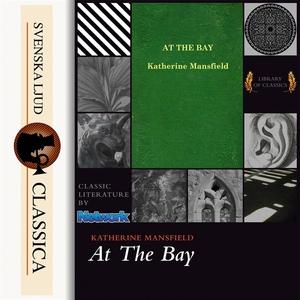 At the Bay (ljudbok) av Katherine Mansfield