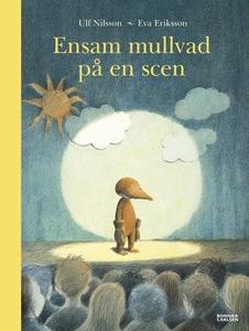 Ensam mullvad på en scen (e-bok) av Ulf Nilsson