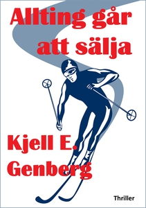 Allting går att sälja (e-bok) av Kjell E. Genbe