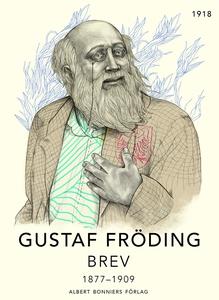 Brev : 1877-1909 (e-bok) av Gustaf Fröding
