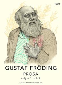Prosa : del 1-2 (e-bok) av Gustaf Fröding