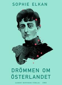 Drömmen om österlandet (e-bok) av Sophie Elkan