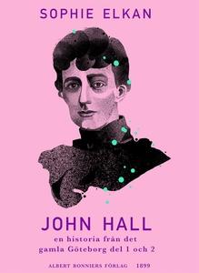 John Hall : En historia från det gamla Göteborg
