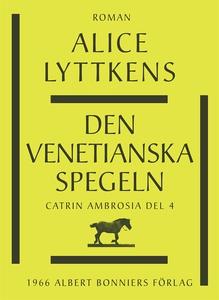 Den venetianska spegeln (e-bok) av Alice Lyttke