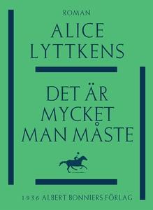 Det är mycket man måste (e-bok) av Alice Lyttke