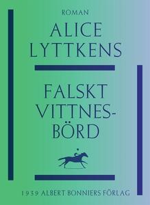 Falskt vittnesbörd (e-bok) av Alice Lyttkens