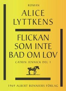 Flickan som inte bad om lov (e-bok) av Alice Ly