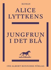 Jungfrun i det blå (e-bok) av Alice Lyttkens