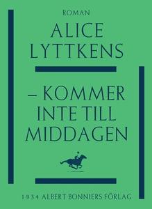 - kommer inte till middagen (e-bok) av Alice Ly
