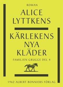 Kärlekens nya kläder (e-bok) av Alice Lyttkens