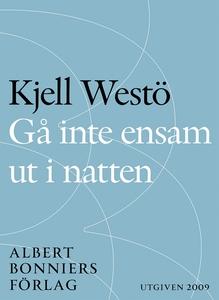 Gå inte ensam ut i natten (e-bok) av Kjell West