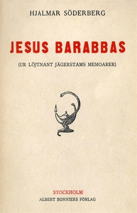 Jesus Barabbas : Ur löjtnant Jägerstams memoare