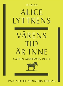Vårens tid är inne (e-bok) av Alice Lyttkens