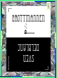 Grottmannen (e-bok) av Sven Delblanc