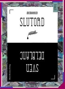 Slutord (e-bok) av Sven Delblanc