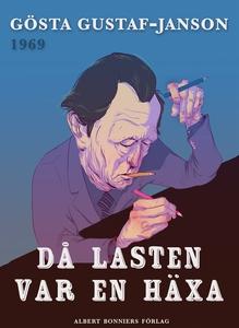 Då lasten var en häxa (e-bok) av Gösta Gustaf-J