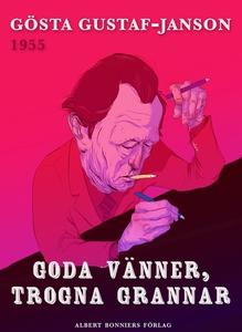 Goda vänner, trogna grannar (e-bok) av Gösta Gu