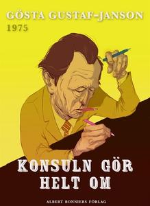 Konsuln gör helt om (e-bok) av Gösta Gustaf-Jan