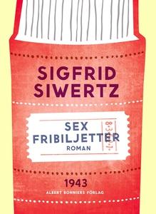 Sex fribiljetter (e-bok) av Sigfrid Siwertz