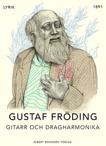 Gitarr och dragharmonika (e-bok) av Gustaf Fröd
