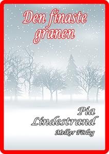 Den finaste granen (e-bok) av Pia Lindestrand
