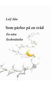 Som pärlor på en tråd (e-bok) av Leif Alm