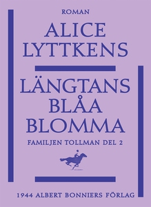 Längtans blåa blomma (e-bok) av Alice Lyttkens